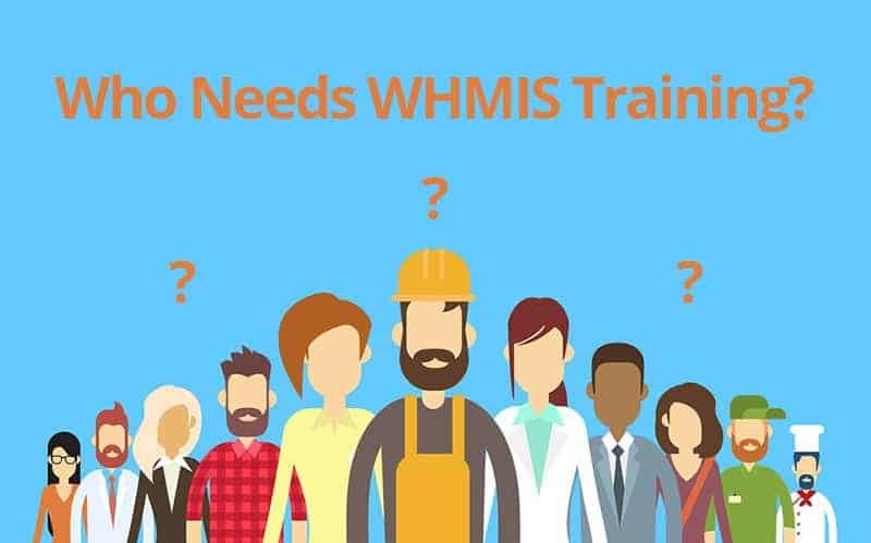 Who Needs WHMIS Training?