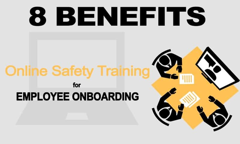 Benefits of using online safety training for employee onboarding