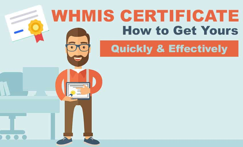 Whmis Certificate How To Get Yours Quickly And Effectively